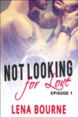 Not Looking For Love  - Episode 1