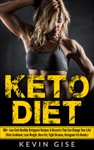 Keto Diet 100 Low-Carb Healthy Ketogenic Recipes  Desserts That Can Change Your Life Keto Cookbook Lose Weight Burn Fat Fight Disease Ketogenic Fat Bombs