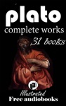 Plato The Complete Works Including 31 Books Illustrated