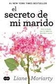 Liane Moriarty - El secreto de mi marido portada