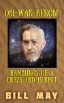 Obi-Wan Kenobi Ramblings Of A Crazy Old Hermit