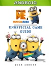 Despicable Me Minion Rush Android Unofficial Game Guide