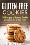 Gluten-Free Cookies 50 Recipes Of Yummy Cookie Goodness To Try For Your Family