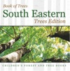 Book Of Trees South Eastern Trees Edition  Childrens Forest And Tree Books