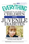 The Everything Parents Guide To Children With Juvenile Diabetes
