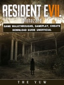 Resident Evil Biohazard Game Walkthroughs, Gameplay, Cheats Download Guide Unofficial