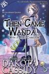 Then Came Wanda