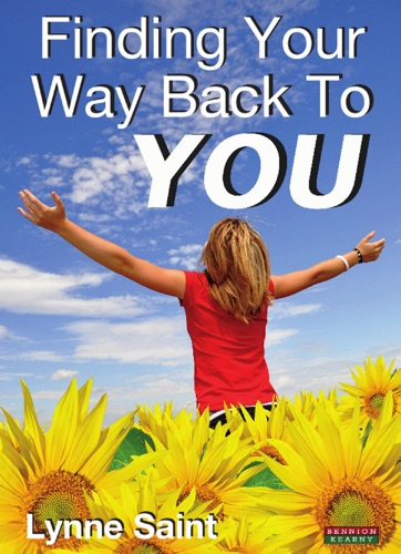 Finding Your Way Back to YOU A self-help book for women who want to regain their Mojo and realise their dreams