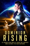 Dominion Rising 23 Brand New Novels From Top Fantasy And Science Fiction Authors