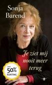 Sonja Barend - Je ziet mij nooit meer terug kunstwerk