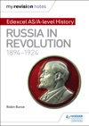 My Revision Notes Edexcel ASA-level History Russia In Revolution 1894-1924