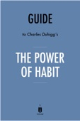Guide to Charles Duhigg's The Power of Habit by Instaread