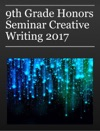 9th Grade Honors Seminar Creative Writing 2017
