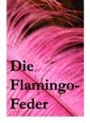 Die Flamingo-Feder