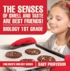 The Senses Of Smell And Taste Are Best Friends - Biology 1st Grade  Childrens Biology Books