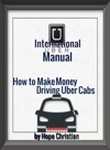 International Uber Manual How To Make Money Driving Uber Cabs