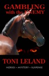 Gambling With The Enemy  Horses  Mystery  Suspense