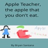 Apple Teacher - The Apple That You Dont Eat