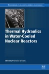 Thermal-Hydraulics Of Water Cooled Nuclear Reactors Enhanced Edition