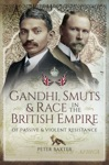 Gandhi Smuts And Race In The British Empire