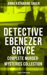 DETECTIVE EBENEZER GRYCE - Complete Murder-Mysteries Collection 11 Novels In One Volume