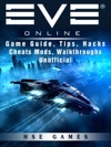 Eve Online Game Guide Tips Hacks Cheats Mods Walkthroughs Unofficial