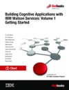 Building Cognitive Applications With IBM Watson Services Volume 1 Getting Started