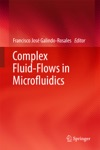 Complex Fluid-Flows In Microfluidics