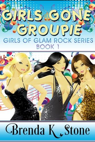 Girls Gone Groupie