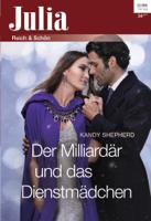 Kandy Shepherd - Der Milliardär und das Dienstmädchen artwork