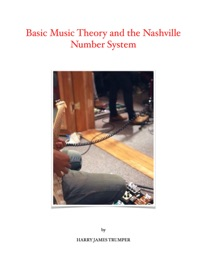 BASIC MUSIC THEORY AND THE NASHVILLE NUMBER SYSTEM