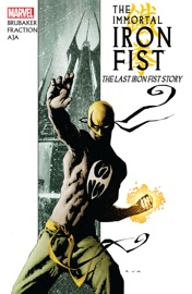 THE IMMORTAL IRON FIST, VOL. 1: THE LAST IRON FIST STORY
