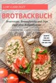 Low-Carb Brot und Brötchen Rezepte für den Thermomix TM5 und TM31 Brotbackbuch für Brotrezepte,