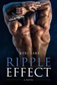 Keri Lake - Ripple Effect: A Novel artwork