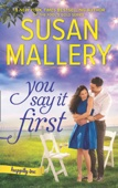 Susan Mallery - You Say It First (Happily Inc, Book 1) artwork