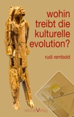 wohin treibt die kulturelle evolution?