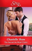 Chantelle Shaw - The Secret He Must Claim artwork