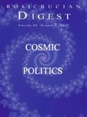 Rosicrucian Digest 2017 No 1 - Cosmic Politics