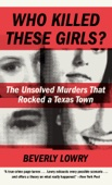 Who Killed These Girls? - Beverly Lowry Cover Art