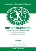 2018 Little League® Baseball Official Regulations, Playing Rules, and Operating Policies: