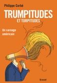 Philippe Corbé - Trumpitudes et turpitudes artwork