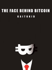 THE FACE HEHIND BITCOIN
