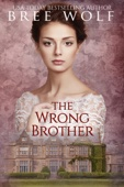 The Wrong Brother: A Regency Romance (#1 A Forbidden Love Novella Series)