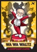 Wa Wa Waltz
