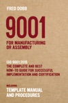 9001 For Manufacturing Or Assembly ISO 90012015 The Complete And Best How-To Guide For Successful Implementation And Certification Including Template Manual And Procedures