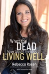 What The Dead Have Taught Me About Living Well