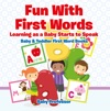 Fun With First Words Learning As A Baby Starts To Speak - Baby  Toddler First Word Books