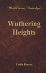 Wuthering Heights World Classics Unabridged