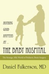 Nothing Good Happens At  The Baby Hospital