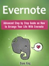 Evernote Advanced Step By Step Guide On How To Arrange Your Life With Evernote